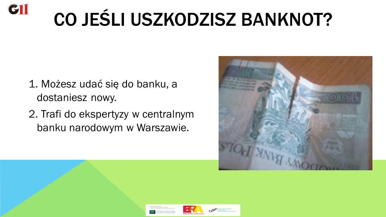 1. Możesz udać się do banku, a dostaniesz nowy. 2.