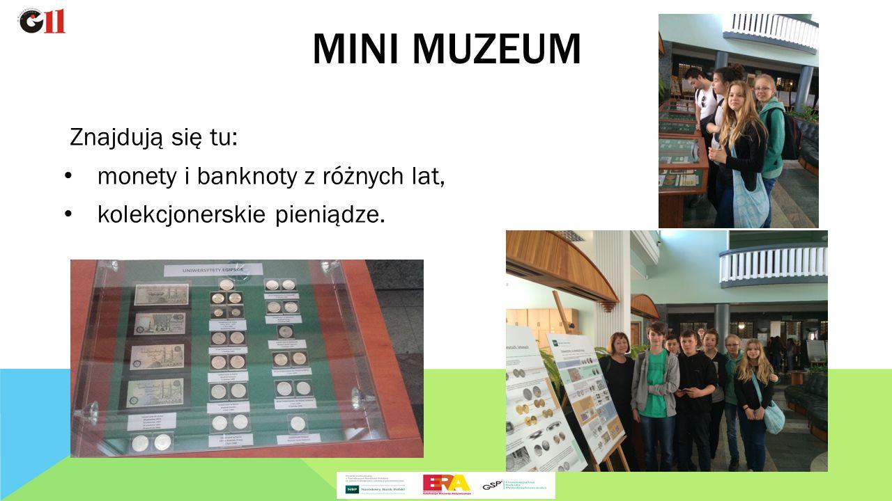 Znajdują się tu: monety i banknoty z różnych lat, kolekcjonerskie pieniądze. MINI MUZEUM