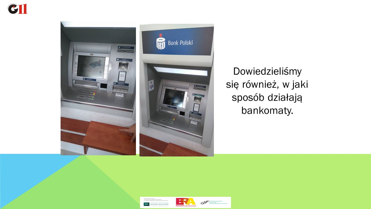 Dowiedzieliśmy się również, w jaki sposób działają bankomaty.