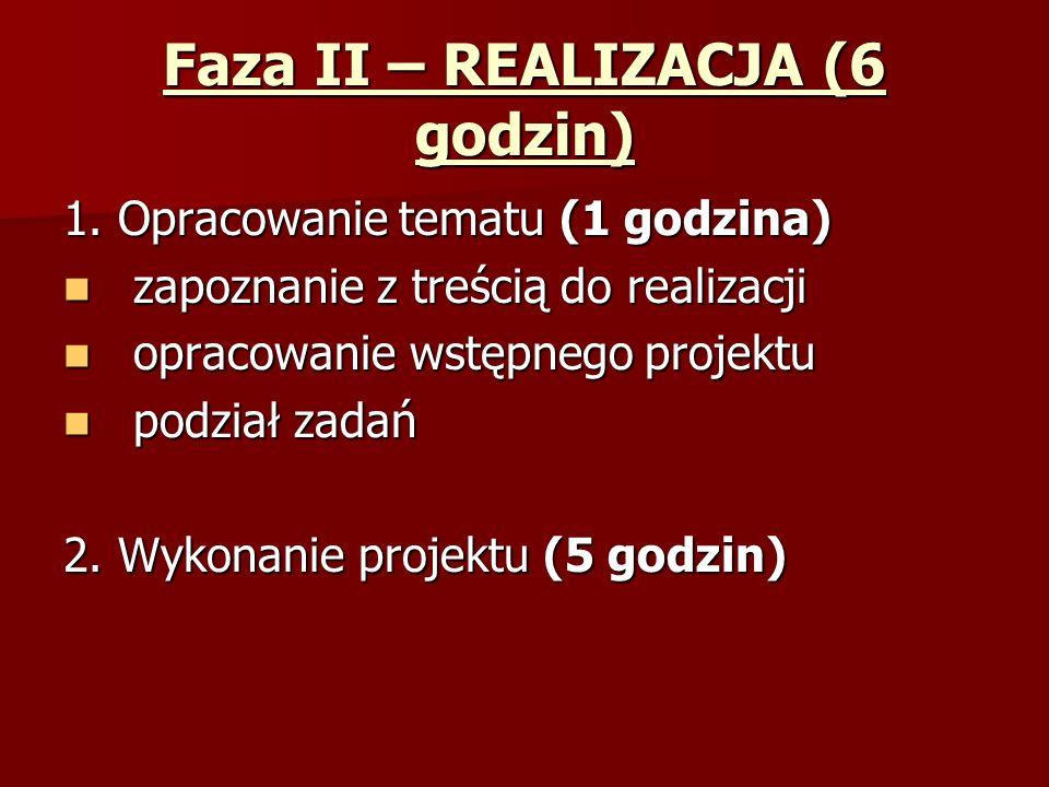 Faza II – REALIZACJA (6 godzin) 1.