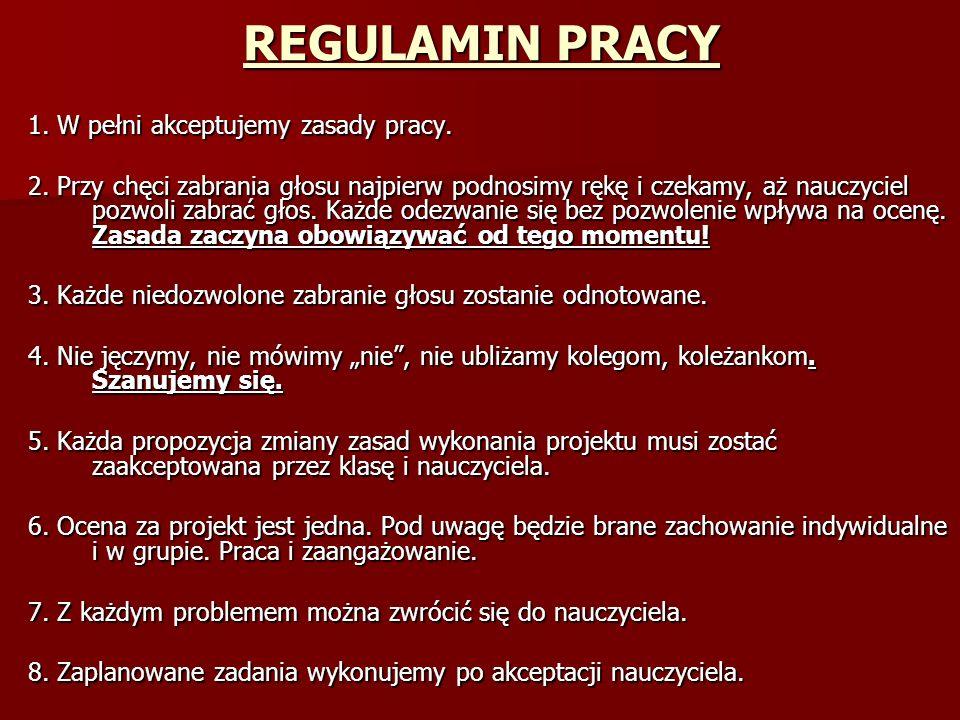REGULAMIN PRACY 1.W pełni akceptujemy zasady pracy.