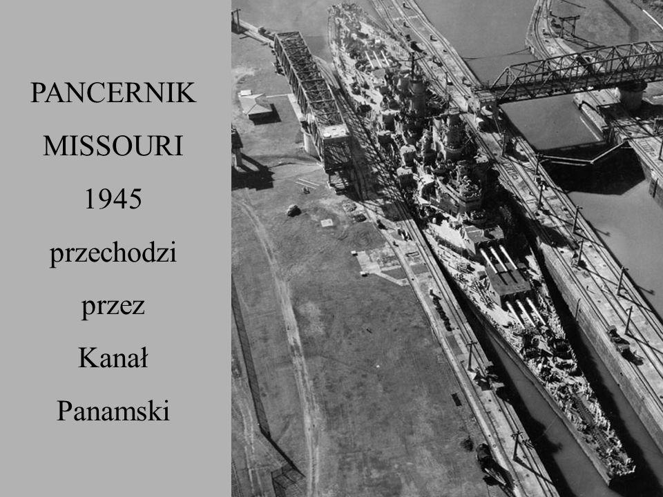 PANCERNIK MISSOURI 1945 przechodzi przez Kanał Panamski