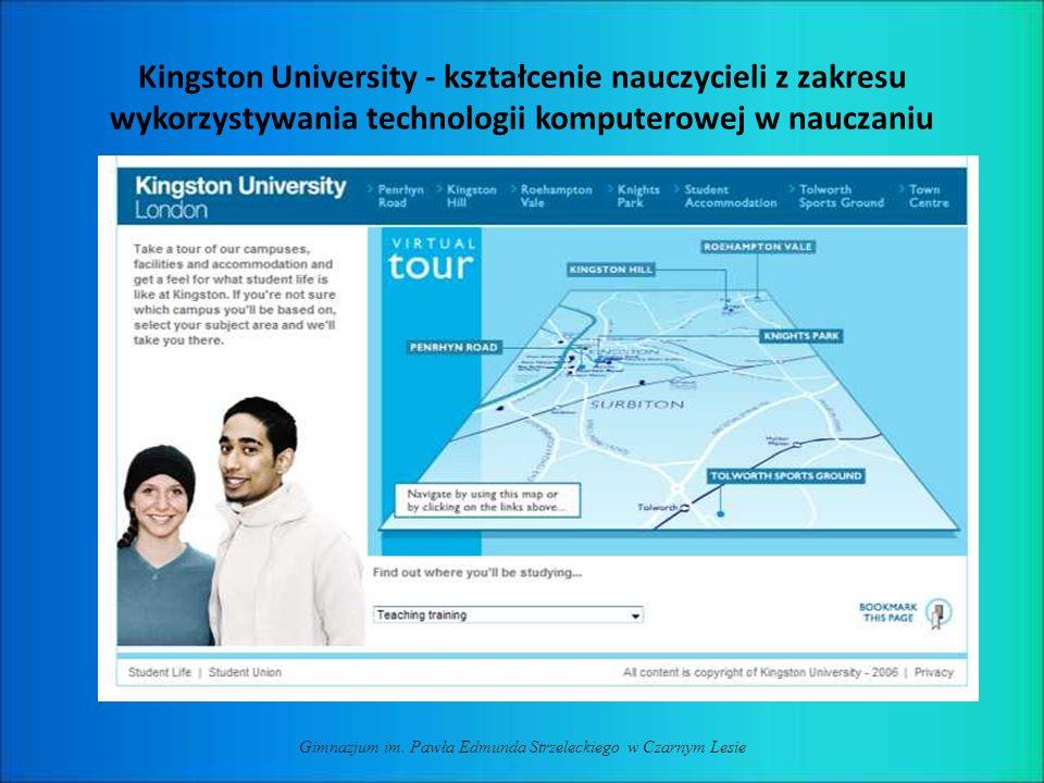 Kingston University - kształcenie nauczycieli z zakresu wykorzystywania technologii komputerowej w nauczaniu Gimnazjum im. Pawła Edmunda Strzeleckiego