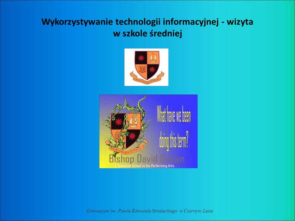 Wykorzystywanie technologii informacyjnej - wizyta w szkole średniej Gimnazjum im. Pawła Edmunda Strzeleckiego w Czarnym Lesie