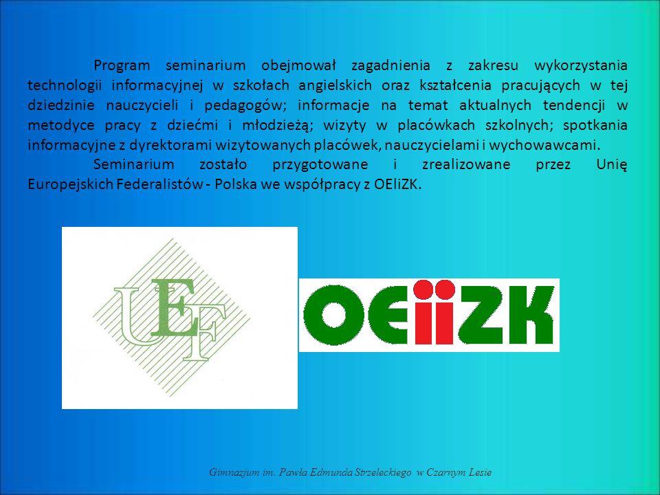 Gimnazjum im. Pawła Edmunda Strzeleckiego w Czarnym Lesie Program seminarium obejmował zagadnienia z zakresu wykorzystania technologii informacyjnej w