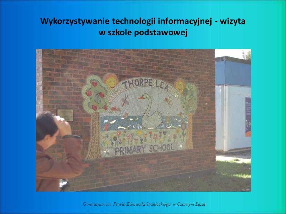 Wykorzystywanie technologii informacyjnej - wizyta w szkole podstawowej Gimnazjum im. Pawła Edmunda Strzeleckiego w Czarnym Lesie