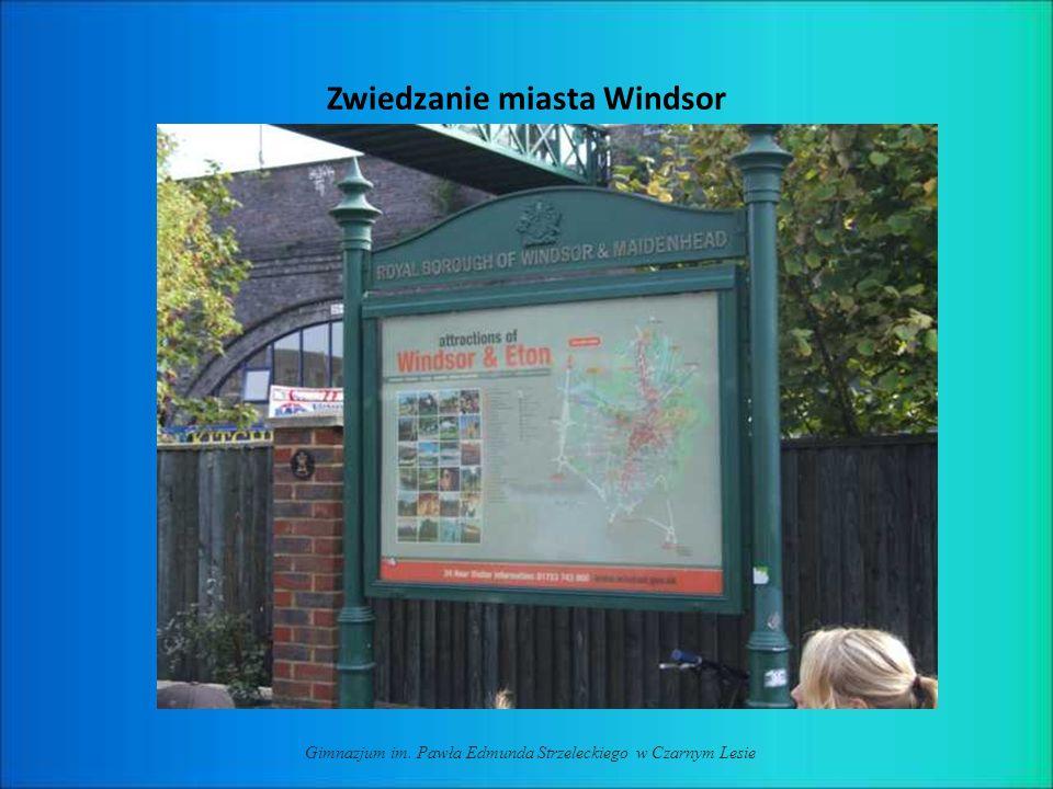 Zwiedzanie miasta Windsor Gimnazjum im. Pawła Edmunda Strzeleckiego w Czarnym Lesie
