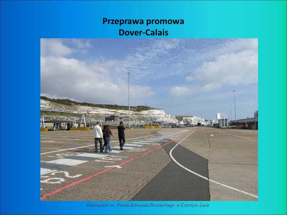Przeprawa promowa Dover-Calais Gimnazjum im. Pawła Edmunda Strzeleckiego w Czarnym Lesie