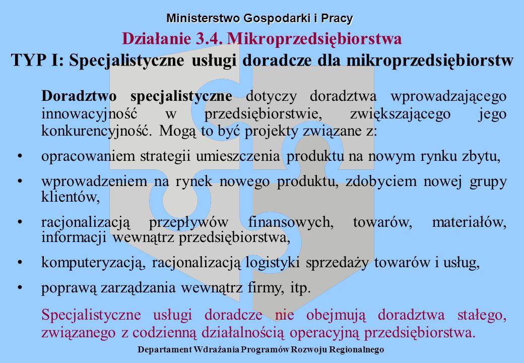 Departament Wdrażania Programów Rozwoju Regionalnego Działanie 3.4. Mikroprzedsiębiorstwa TYP I: Specjalistyczne usługi doradcze dla mikroprzedsiębior