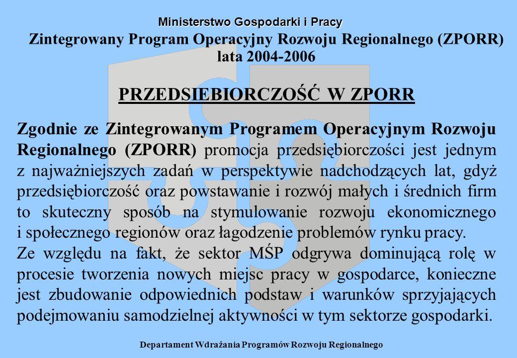 Departament Wdrażania Programów Rozwoju Regionalnego Ministerstwo Gospodarki i Pracy Zgodnie ze Zintegrowanym Programem Operacyjnym Rozwoju Regionalne