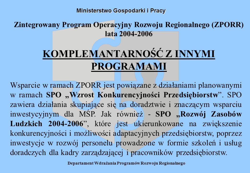 """Ministerstwo Gospodarki i Pracy Wsparcie w ramach ZPORR jest powiązane z działaniami planowanymi w ramach SPO """"Wzrost Konkurencyjności Przedsiębiorstw ."""