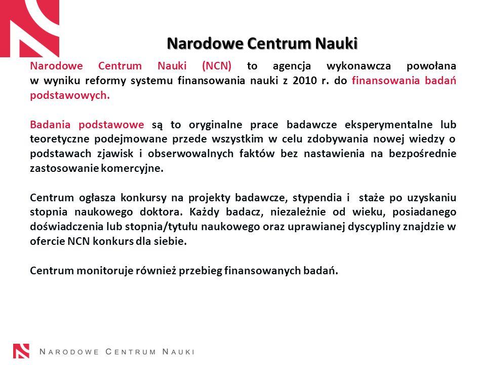 2 Narodowe Centrum Nauki (NCN) to agencja wykonawcza powołana w wyniku reformy systemu finansowania nauki z 2010 r. do finansowania badań podstawowych