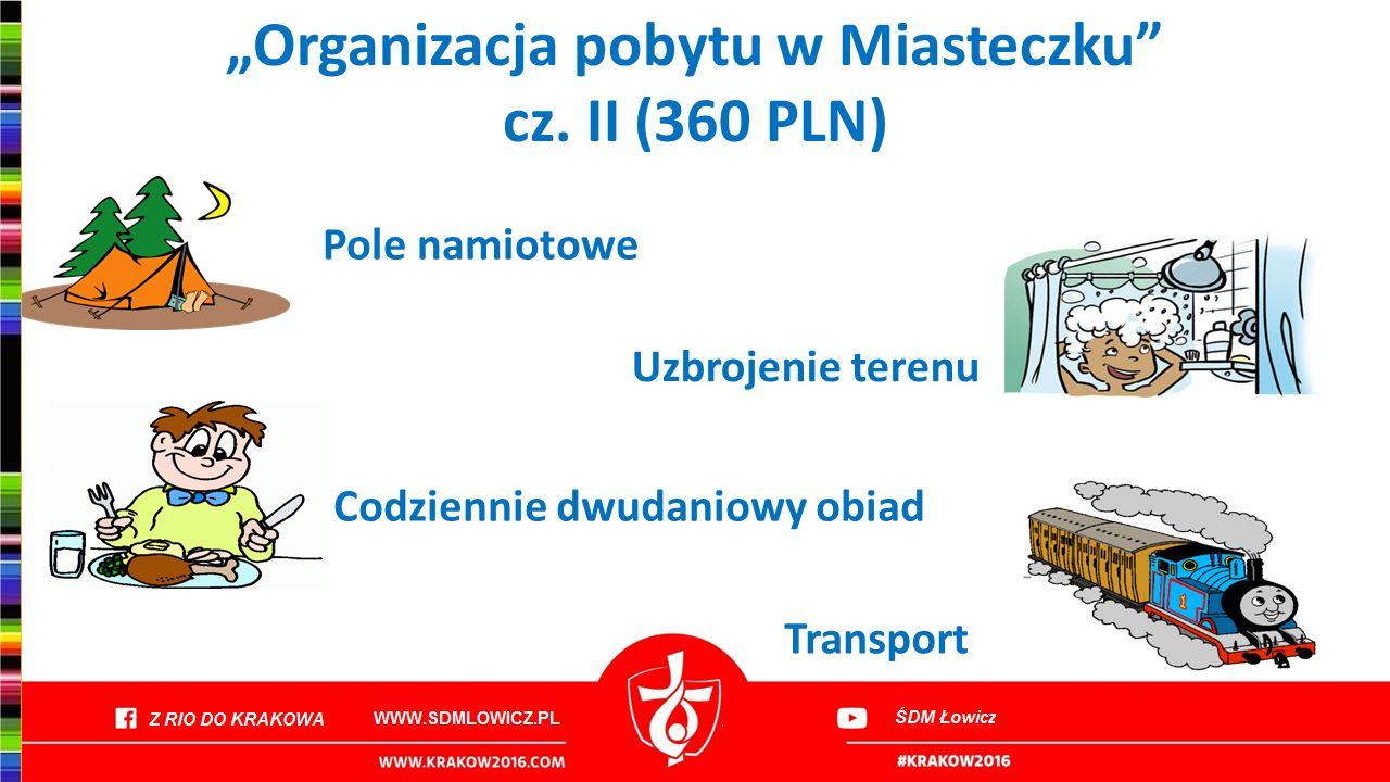 """""""Organizacja pobytu w Miasteczku"""" cz. II (360 PLN) Pole namiotowe Uzbrojenie terenu Transport Codziennie dwudaniowy obiad"""