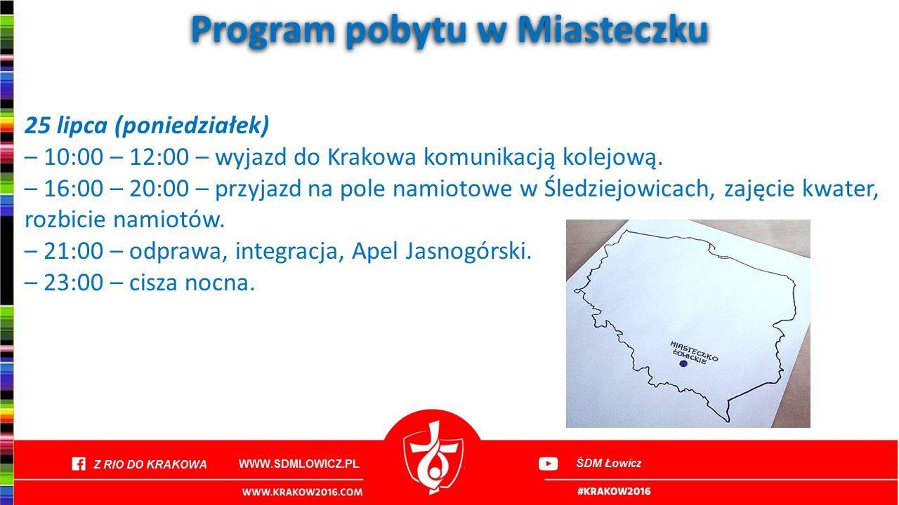 Program pobytu w Miasteczku 25 lipca (poniedziałek) – 10:00 – 12:00 – wyjazd do Krakowa komunikacją kolejową. – 16:00 – 20:00 – przyjazd na pole namio