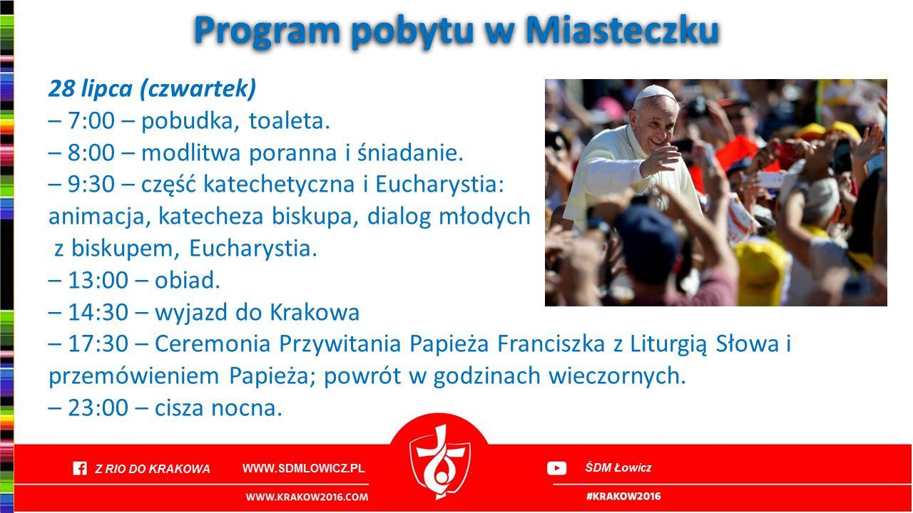 Program pobytu w Miasteczku 28 lipca (czwartek) – 7:00 – pobudka, toaleta. – 8:00 – modlitwa poranna i śniadanie. – 9:30 – część katechetyczna i Eucha