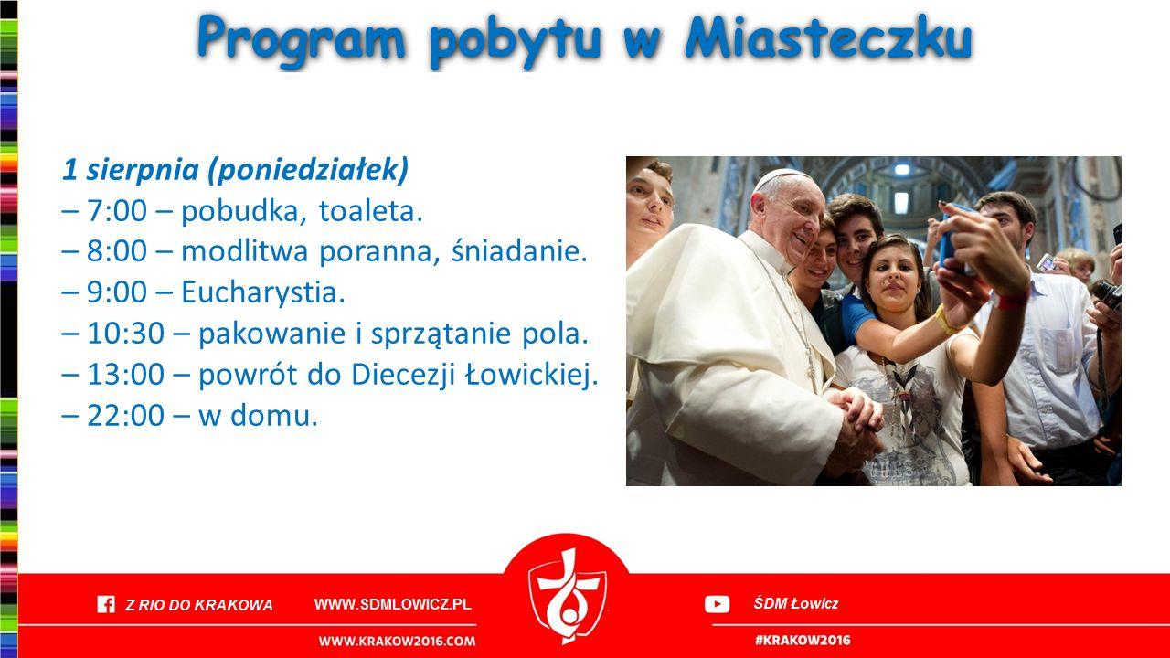 Program pobytu w Miasteczku 1 sierpnia (poniedziałek) – 7:00 – pobudka, toaleta. – 8:00 – modlitwa poranna, śniadanie. – 9:00 – Eucharystia. – 10:30 –