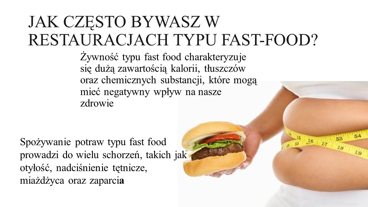 JAK CZĘSTO BYWASZ W RESTAURACJACH TYPU FAST-FOOD.