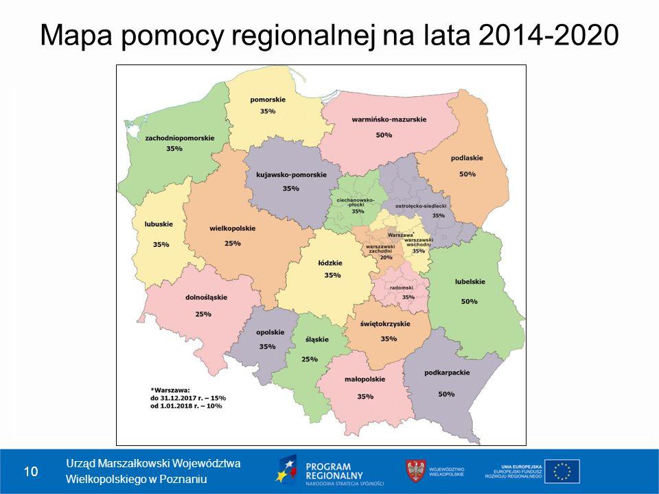 10 Mapa pomocy regionalnej na lata 2014-2020 Urząd Marszałkowski Województwa Wielkopolskiego w Poznaniu