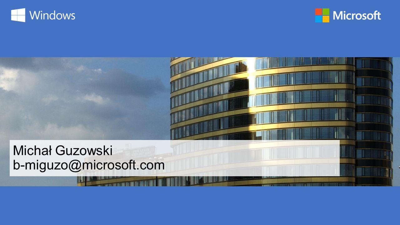 Michał Guzowski b-miguzo@microsoft.com