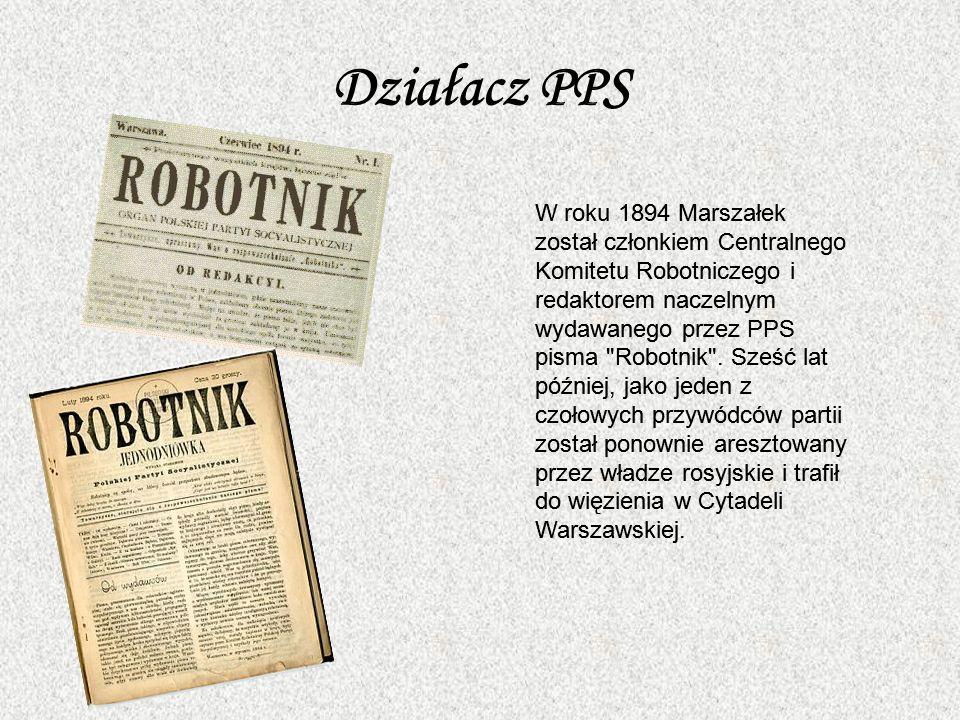 Działacz PPS W roku 1894 Marszałek został członkiem Centralnego Komitetu Robotniczego i redaktorem naczelnym wydawanego przez PPS pisma Robotnik .