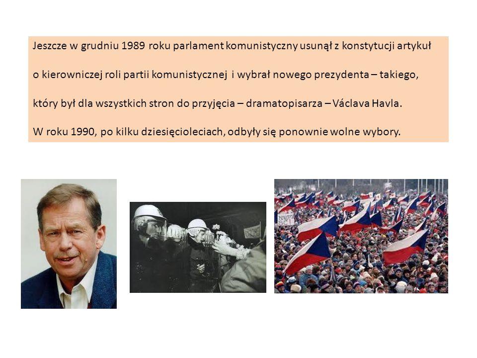 Jeszcze w grudniu 1989 roku parlament komunistyczny usunął z konstytucji artykuł o kierowniczej roli partii komunistycznej i wybrał nowego prezydenta – takiego, który był dla wszystkich stron do przyjęcia – dramatopisarza – Václava Havla.