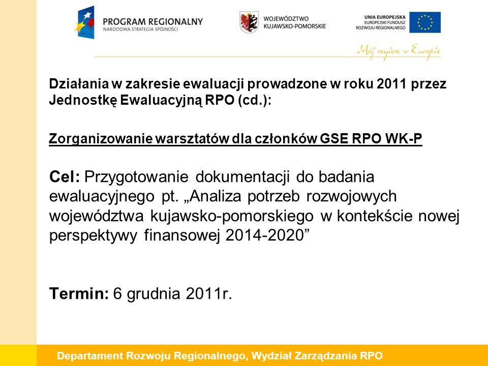 Departament Rozwoju Regionalnego, Wydział Zarządzania RPO Działania w zakresie ewaluacji prowadzone w roku 2011 przez Jednostkę Ewaluacyjną RPO (cd.):