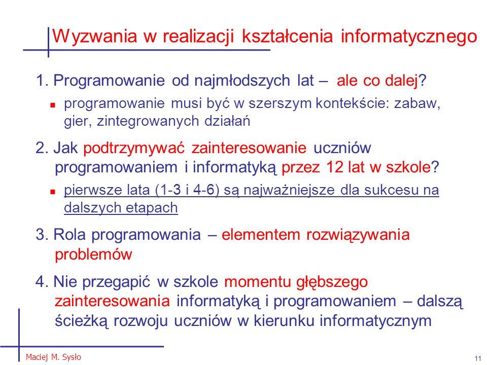 Wyzwania w realizacji kształcenia informatycznego 11 Maciej M.