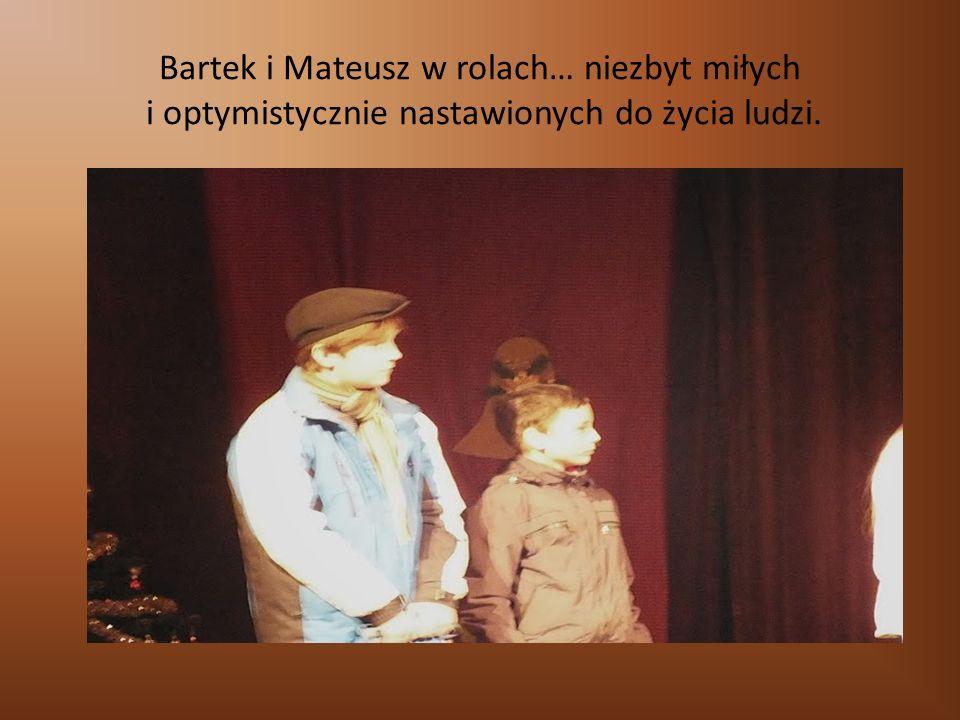 Bartek i Mateusz w rolach… niezbyt miłych i optymistycznie nastawionych do życia ludzi.