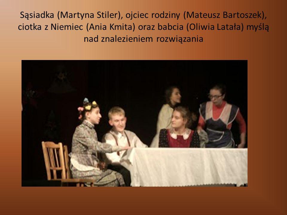Sąsiadka (Martyna Stiler), ojciec rodziny (Mateusz Bartoszek), ciotka z Niemiec (Ania Kmita) oraz babcia (Oliwia Latała) myślą nad znalezieniem rozwiązania