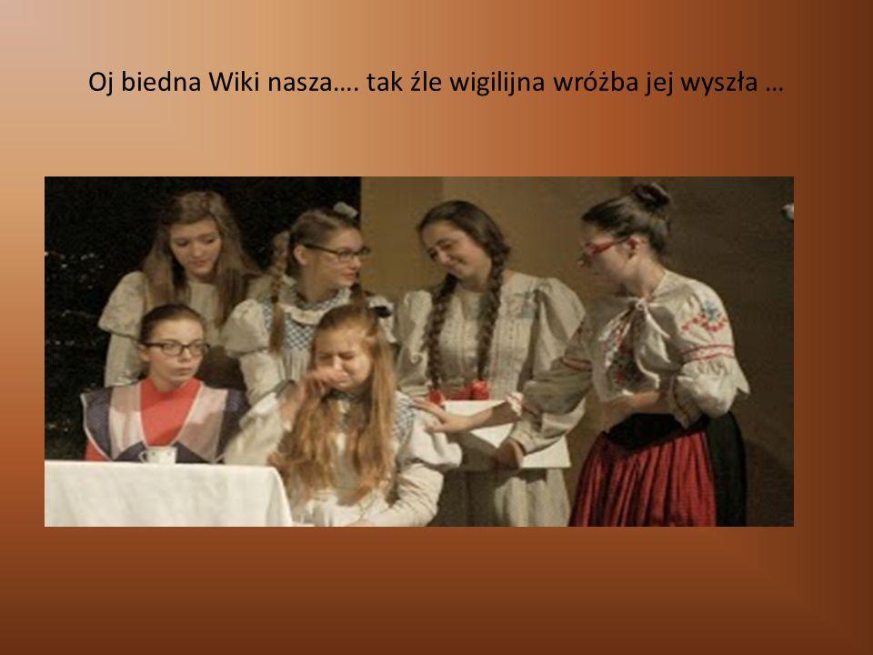 Oj biedna Wiki nasza…. tak źle wigilijna wróżba jej wyszła …