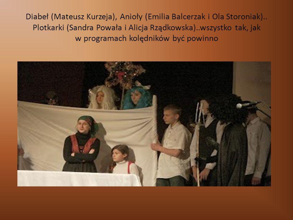 Diabeł (Mateusz Kurzeja), Anioły (Emilia Balcerzak i Ola Storoniak)..