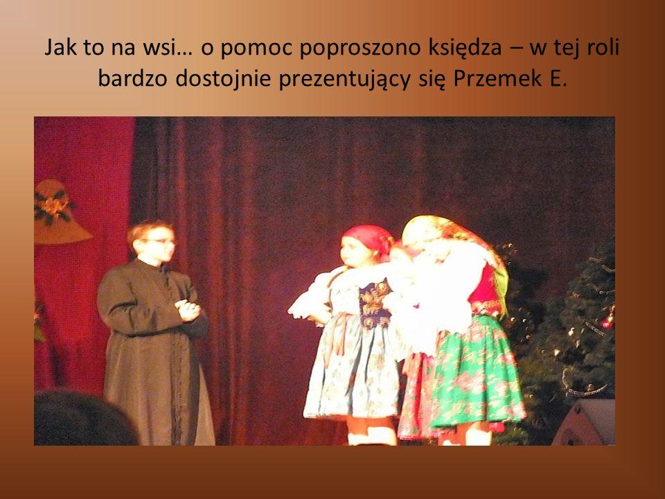 Jak to na wsi… o pomoc poproszono księdza – w tej roli bardzo dostojnie prezentujący się Przemek E.
