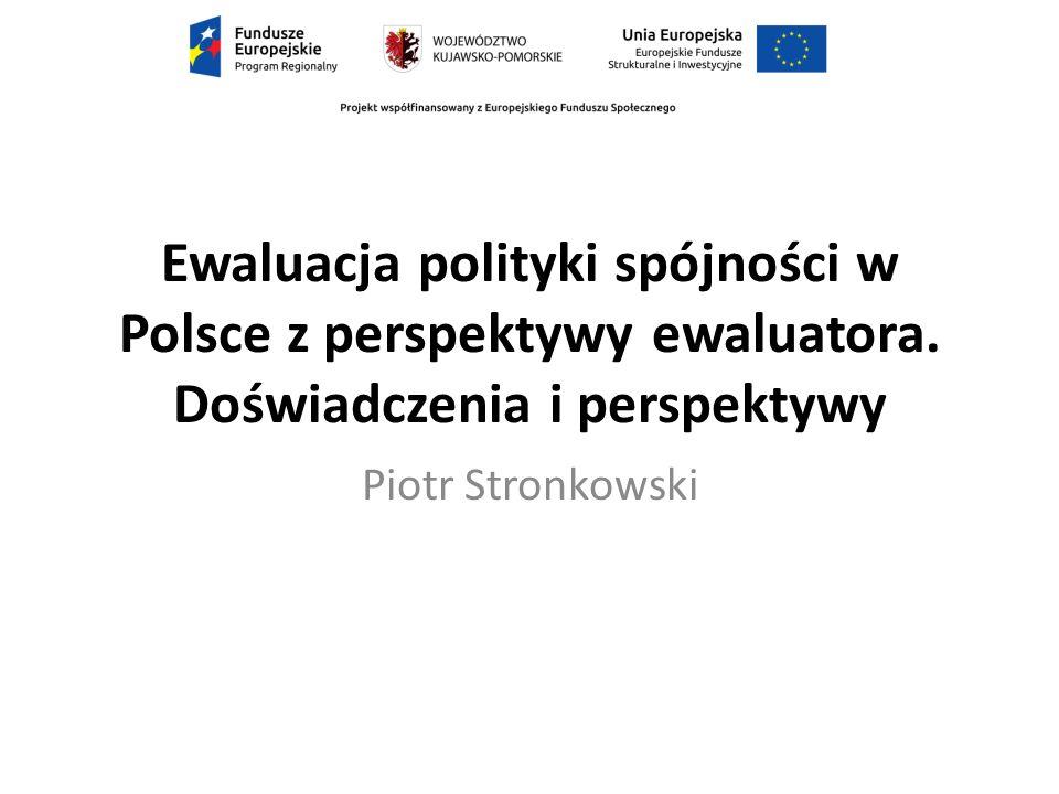 Ewaluacja polityki spójności w Polsce z perspektywy ewaluatora.