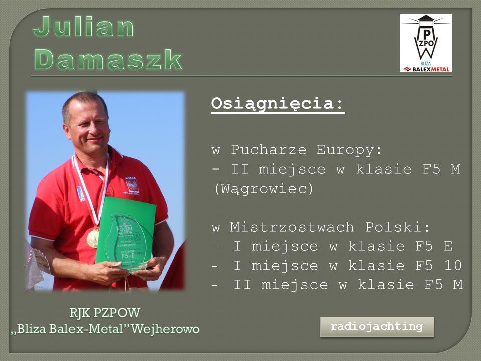 Osiągnięcia: w Pucharze Europy: - II miejsce w klasie F5 M (Wągrowiec) w Mistrzostwach Polski: - I miejsce w klasie F5 E - I miejsce w klasie F5 10 - II miejsce w klasie F5 M radiojachting