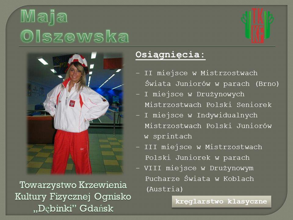 Osiągnięcia: - II miejsce w Mistrzostwach Świata Juniorów w parach (Brno) - I miejsce w Drużynowych Mistrzostwach Polski Seniorek - I miejsce w Indywidualnych Mistrzostwach Polski Juniorów w sprintach - III miejsce w Mistrzostwach Polski Juniorek w parach - VIII miejsce w Drużynowym Pucharze Świata w Koblach (Austria) kręglarstwo klasyczne