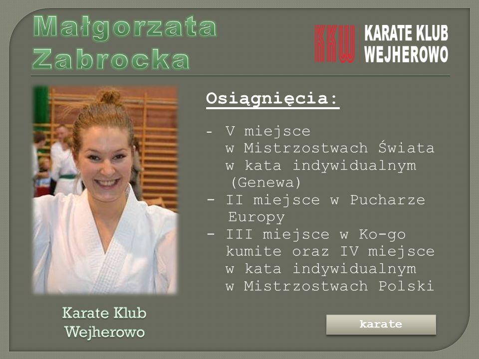 Osiągnięcia: - V miejsce w Mistrzostwach Świata w kata indywidualnym (Genewa) - II miejsce w Pucharze Europy - III miejsce w Ko-go kumite oraz IV miejsce w kata indywidualnym w Mistrzostwach Polski karate