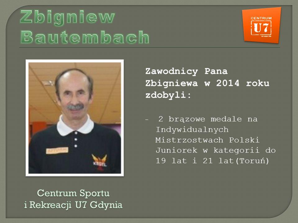 Zawodnicy Pana Zbigniewa w 2014 roku zdobyli: - 2 brązowe medale na Indywidualnych Mistrzostwach Polski Juniorek w kategorii do 19 lat i 21 lat(Toruń)