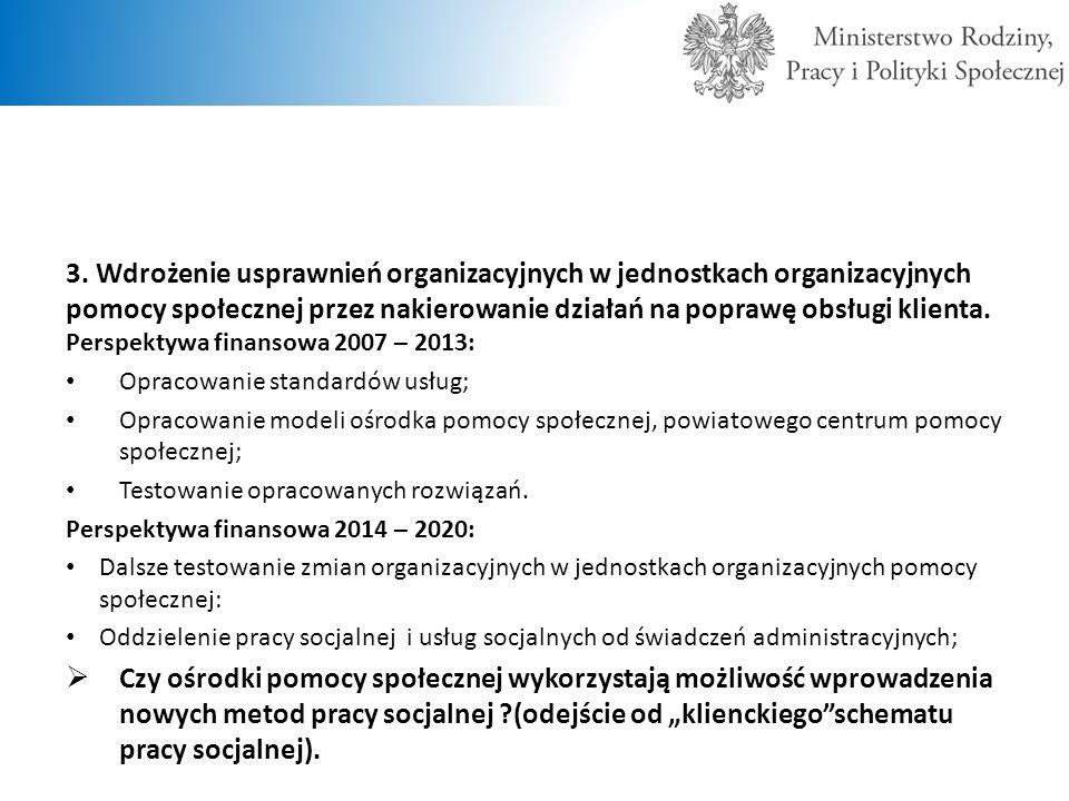 3. Wdrożenie usprawnień organizacyjnych w jednostkach organizacyjnych pomocy społecznej przez nakierowanie działań na poprawę obsługi klienta. Perspek