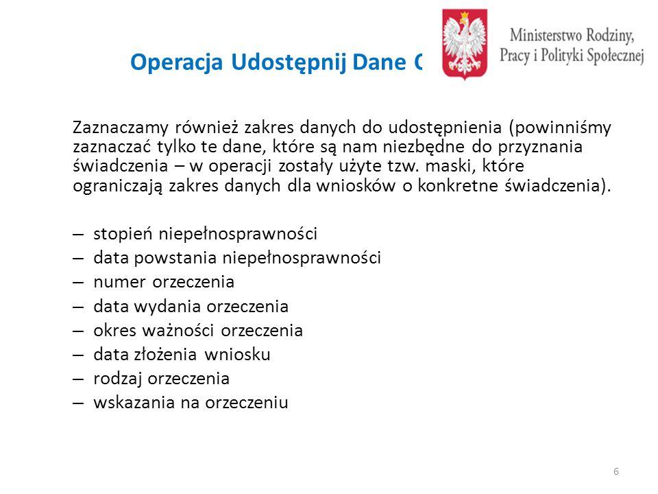 Operacja Udostępnij Dane Orzeczenia Zaznaczamy również zakres danych do udostępnienia (powinniśmy zaznaczać tylko te dane, które są nam niezbędne do p
