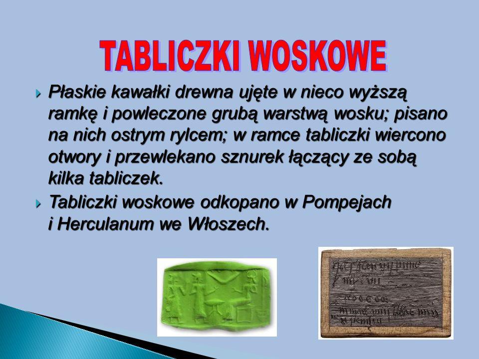  Płaskie kawałki drewna ujęte w nieco wyższą ramkę i powleczone grubą warstwą wosku; pisano na nich ostrym rylcem; w ramce tabliczki wiercono otwory