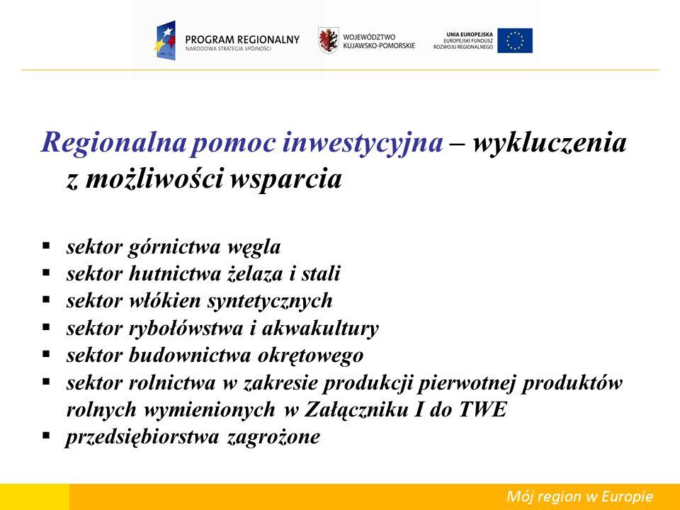Mój region w Europie Regionalna pomoc inwestycyjna– podstawowe pojęcia i zasady  Zgodnie z art.
