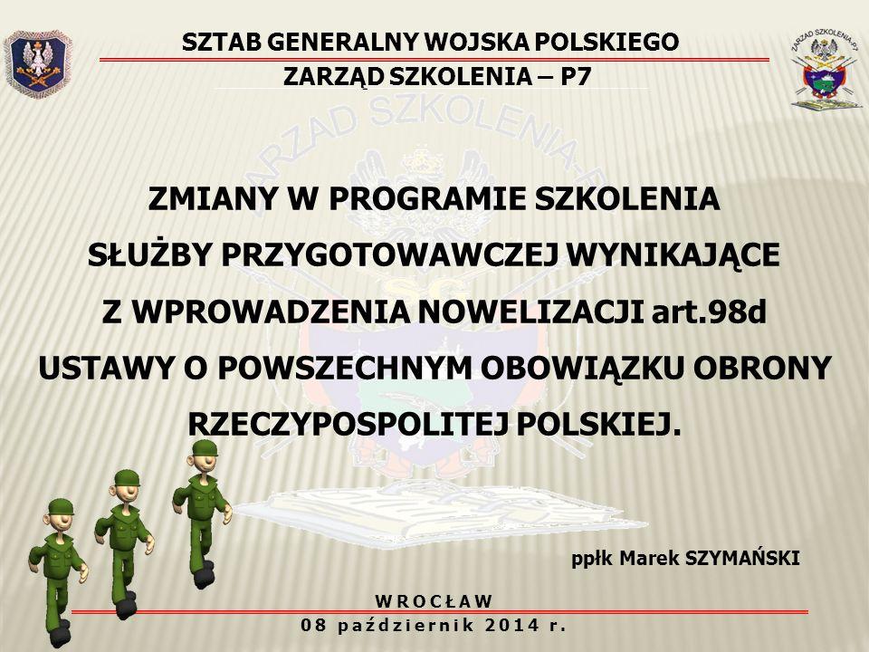 SZTAB GENERALNY WOJSKA POLSKIEGO ZARZĄD SZKOLENIA – P7 6.