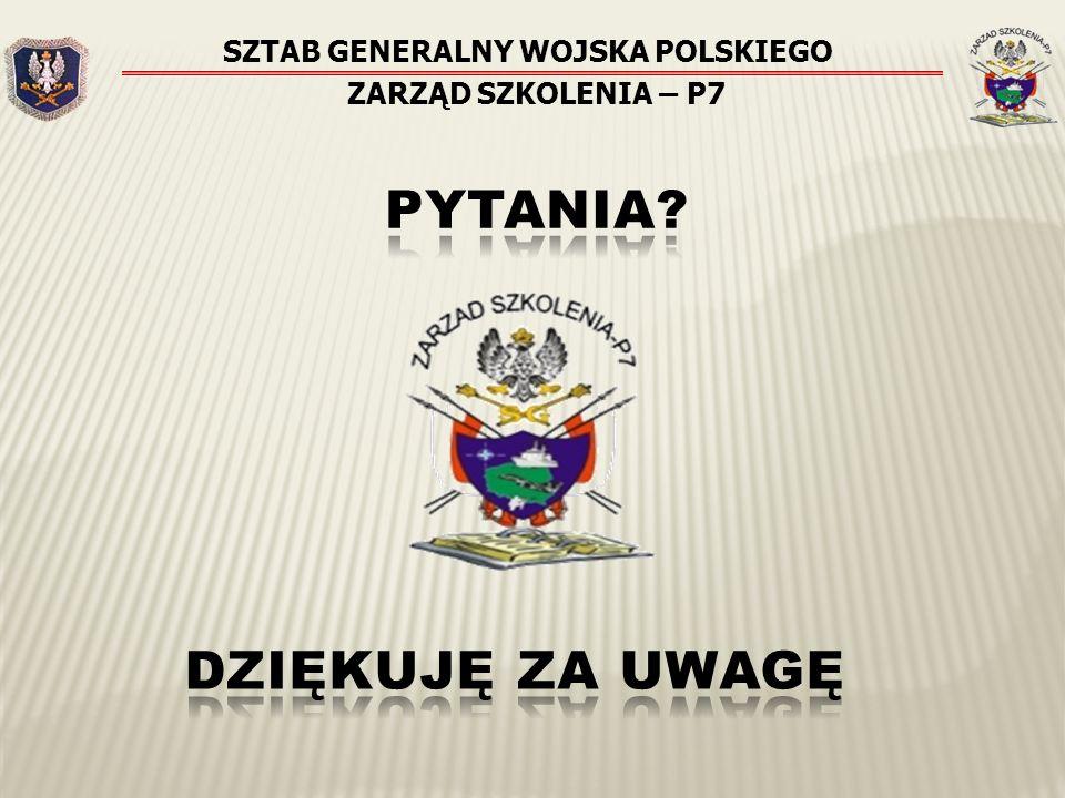 SZTAB GENERALNY WOJSKA POLSKIEGO ZARZĄD SZKOLENIA – P7