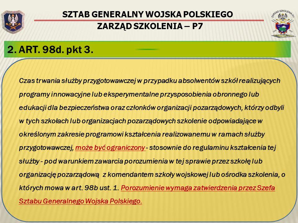 SZTAB GENERALNY WOJSKA POLSKIEGO ZARZĄD SZKOLENIA – P7 2. ART. 98d. pkt 3. Czas trwania służby przygotowawczej w przypadku absolwentów szkół realizują