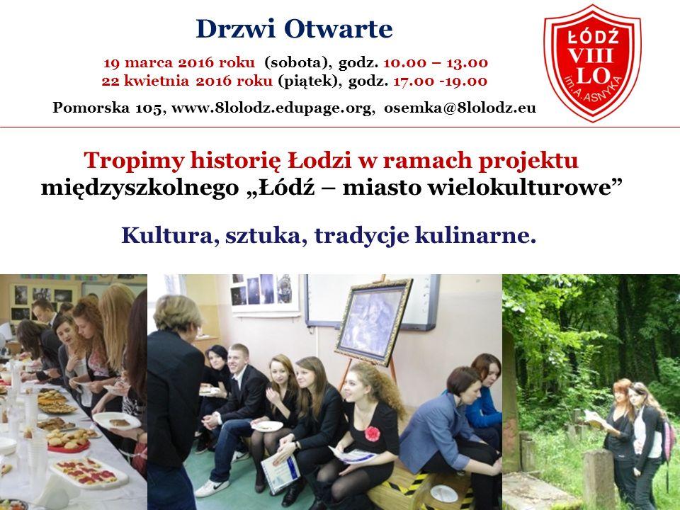 """Tropimy historię Łodzi w ramach projektu międzyszkolnego """"Łódź – miasto wielokulturowe Kultura, sztuka, tradycje kulinarne."""
