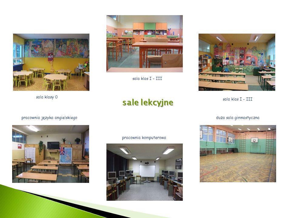sale lekcyjne sala klasy 0 sala klas I - III pracownia języka angielskiego pracownia komputerowa duża sala gimnastyczna