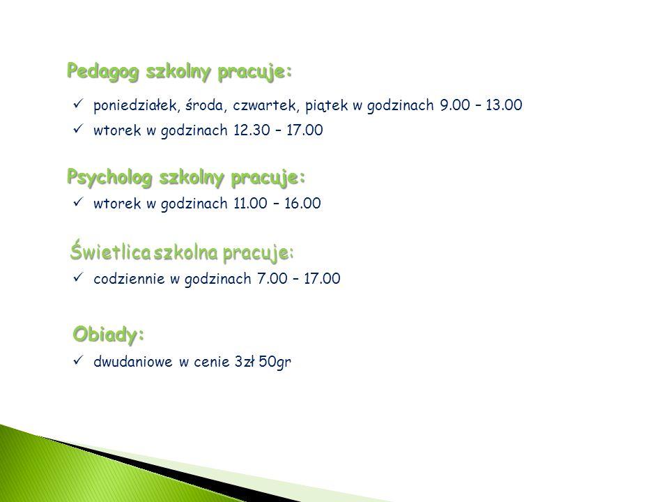 Świetlica szkolna pracuje: Pedagog szkolny pracuje: poniedziałek, środa, czwartek, piątek w godzinach 9.00 – 13.00 wtorek w godzinach 12.30 – 17.00 Psycholog szkolny pracuje: wtorek w godzinach 11.00 – 16.00 codziennie w godzinach 7.00 – 17.00 Obiady: dwudaniowe w cenie 3zł 50gr