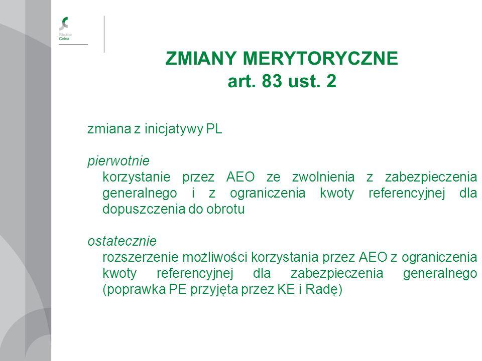 ZMIANY MERYTORYCZNE art. 83 ust.