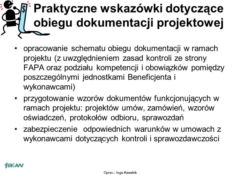 Oprac.: Inga Kawałek Praktyczne wskazówki dotyczące obiegu dokumentacji projektowej opracowanie schematu obiegu dokumentacji w ramach projektu (z uwzg