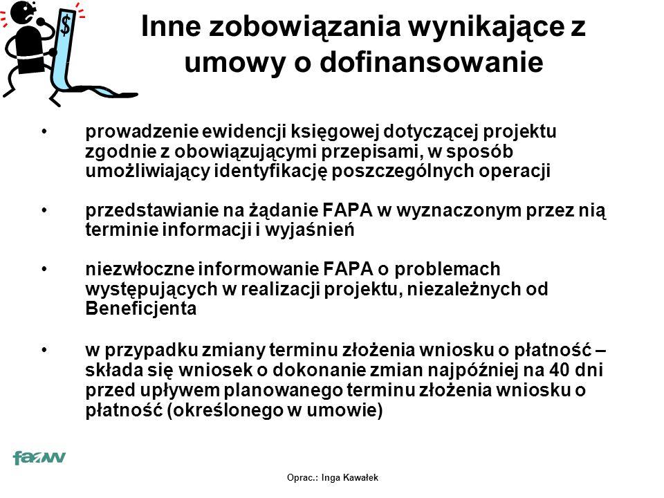 Oprac.: Inga Kawałek prowadzenie ewidencji księgowej dotyczącej projektu zgodnie z obowiązującymi przepisami, w sposób umożliwiający identyfikację pos